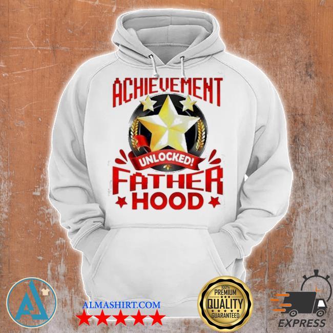 Achievement unlocked fatherhood s Unisex Hoodie