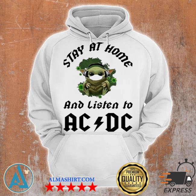 Baby Yoda stay at home and listen to ac ad new 2021 s Unisex Hoodie