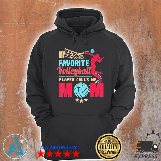 Cool mothers day my favorite volleyball player calls me mom new 2021 s Unisex Hoodie