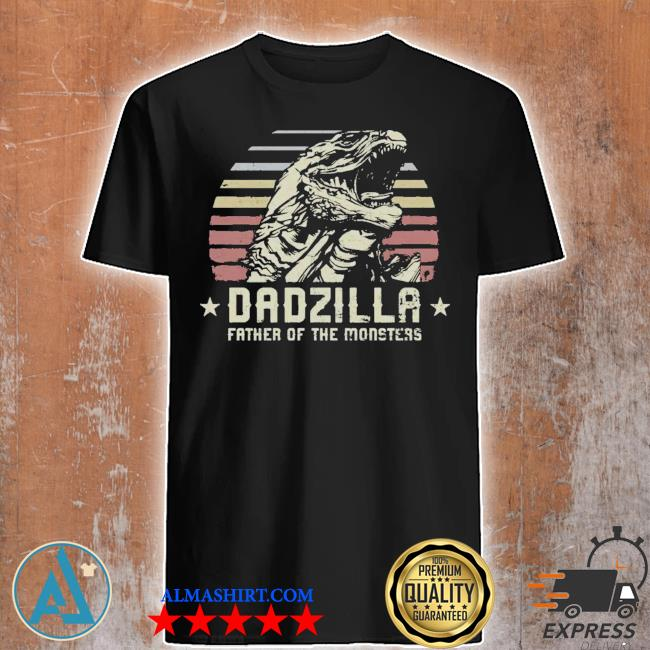 Dadzilla father of the monsters retro vintage happy fathers day 2021 shirt