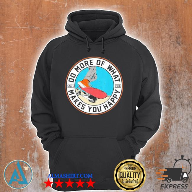Do more of what make you happiest skateboarding new 2021 s Unisex Hoodie