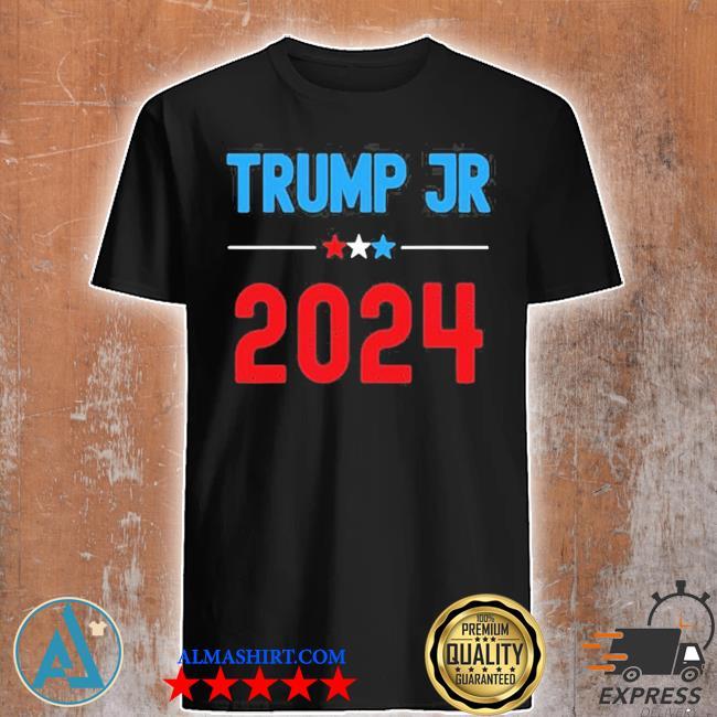 Donald Trump jr for president 2024 new 2021 shirt