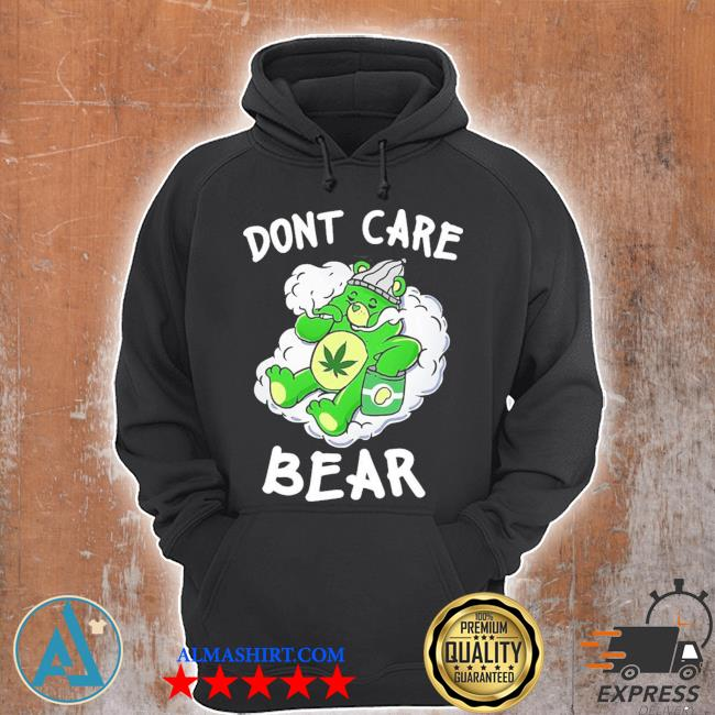 Funny don't care cute bear for weedy essential new 2021 s Unisex Hoodie