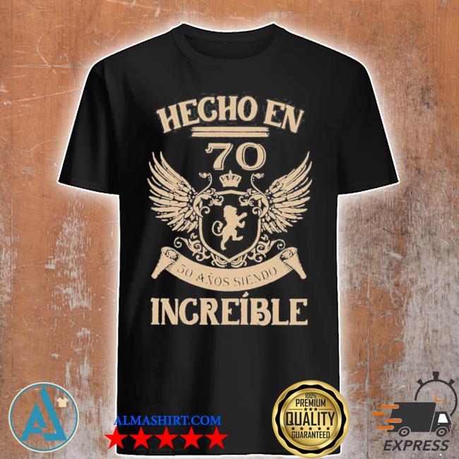 Hecho en 70 50 anos siendo increible new 2021 shirt