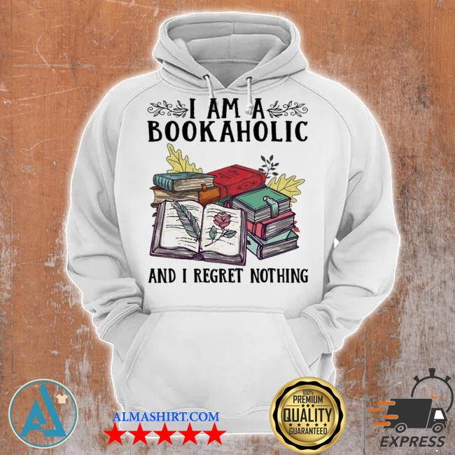 I am a bookaholic and I regret nothing new 2021 s Unisex Hoodie