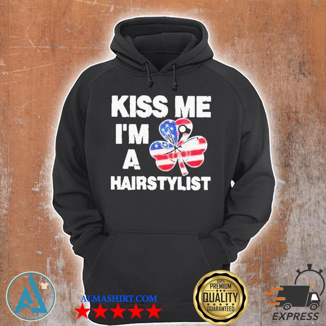 Kiss me I'm a hairstylist American flag new 2021 s Unisex Hoodie