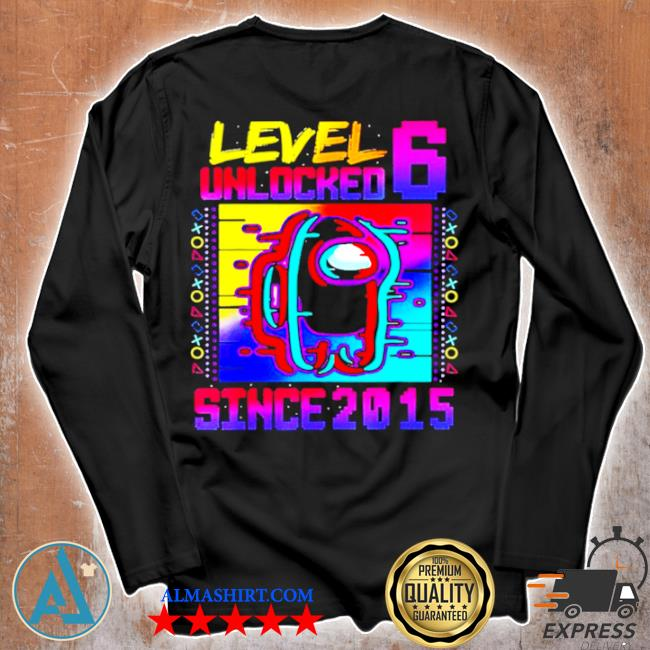 Level 6 unlocked among with us 6th birthday s Unisex longsleeve