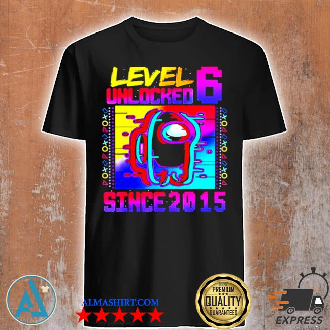 Level 6 unlocked among with us 6th birthday shirt