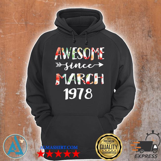 March girls 1978 birthday 43 year awesome since 1978 s Unisex Hoodie