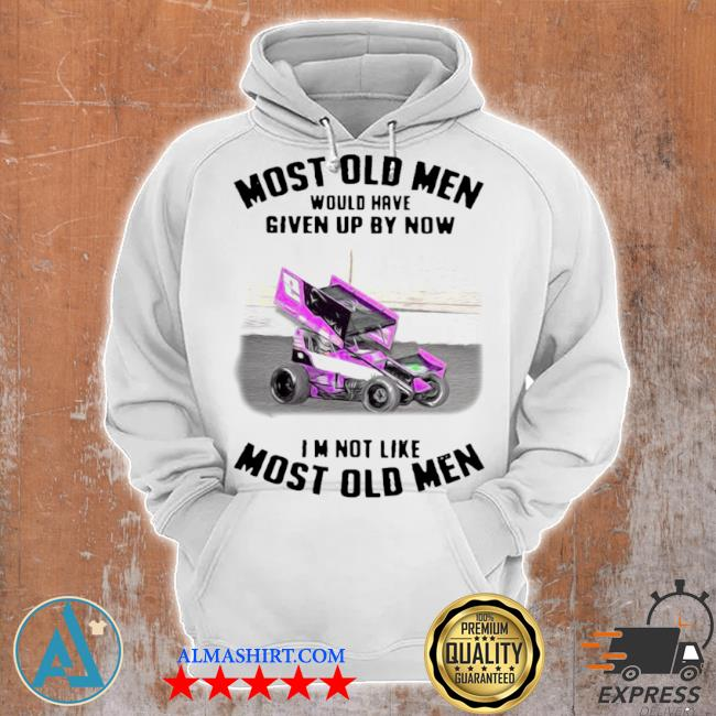 Most old men would have given by now I'm not like most old men sprint car racing vintage s Unisex Hoodie