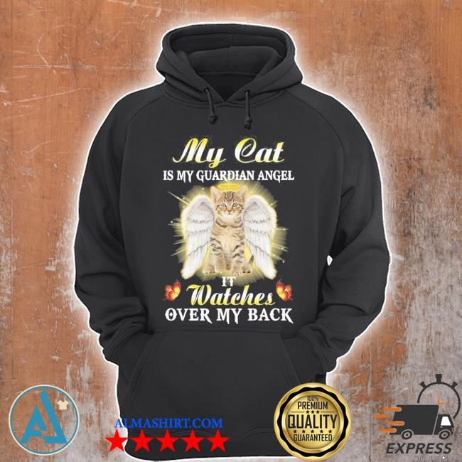 My cat is my guardian angel it watches over my back new 2021 s Unisex Hoodie