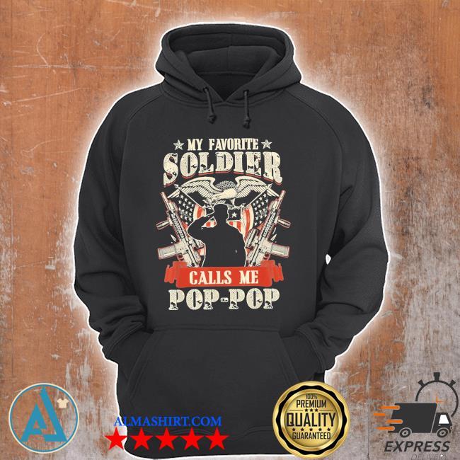 My favorite soldier calls me poppop proud army family s Unisex Hoodie