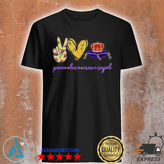 Peace love Crown Royal logo shirt