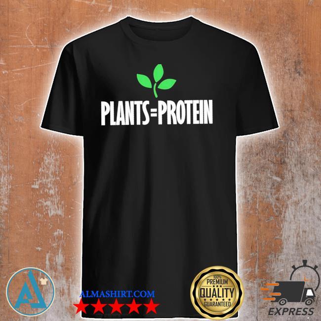 Plants = protein plant based diet workout vegan vegetarian new 2021 shirt