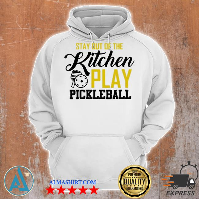 Stay out of the kitchen play pickleball 2021 s Unisex Hoodie