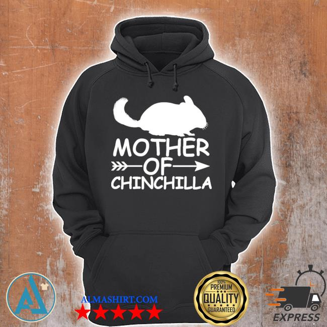 Mother of chinchilla s Unisex Hoodie