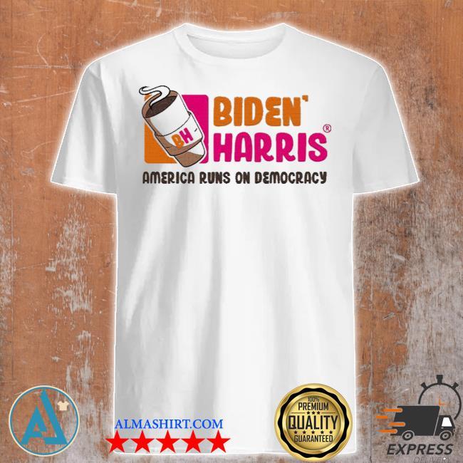 Biden Harris 2021 America runs on democracy shirt