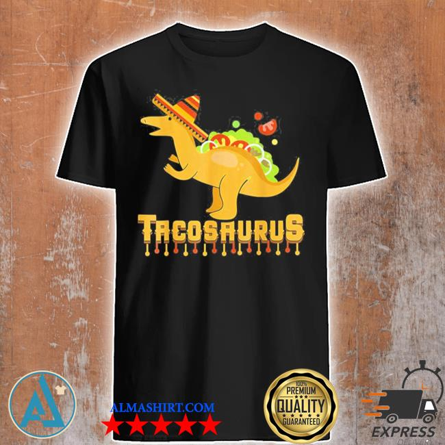 Cinco de mayo tacosaurus tacos dinosaur kids new 2021 shirt