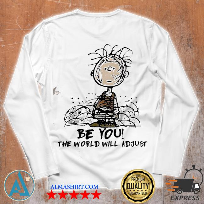 Cute Charlie brown be you the world will adjust s Unisex longsleeve