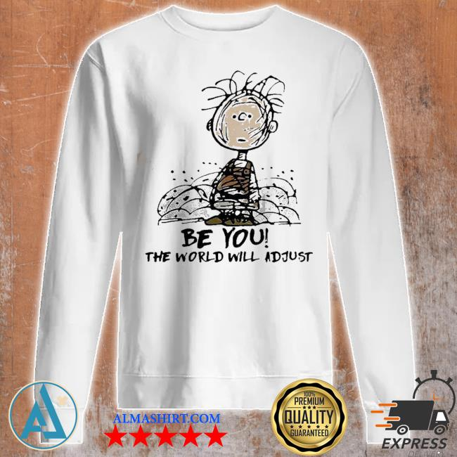 Cute Charlie brown be you the world will adjust s Unisex sweatshirt