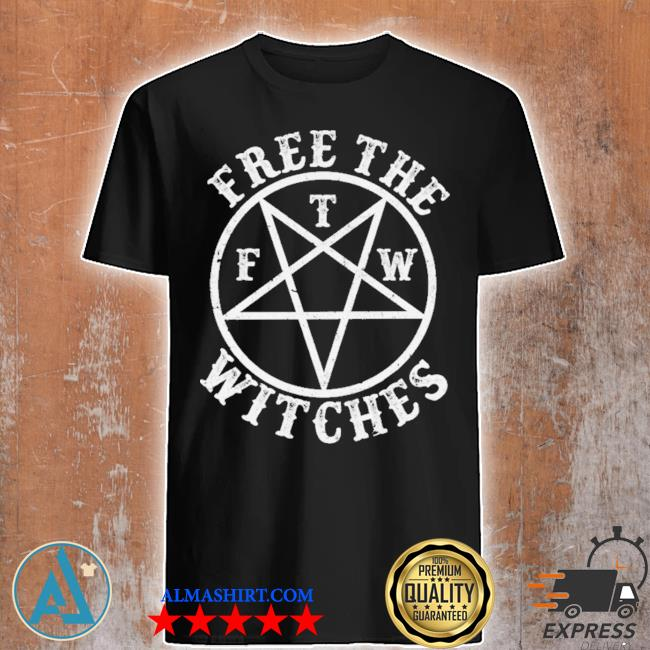 Free the f t m witches shirt