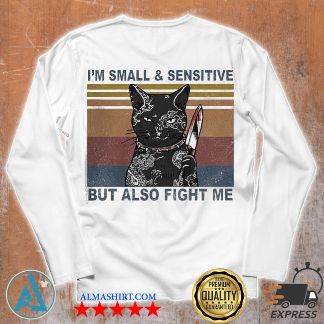 Funny black cat yakuza I'm small and sensitive but also fight me s Unisex longsleeve