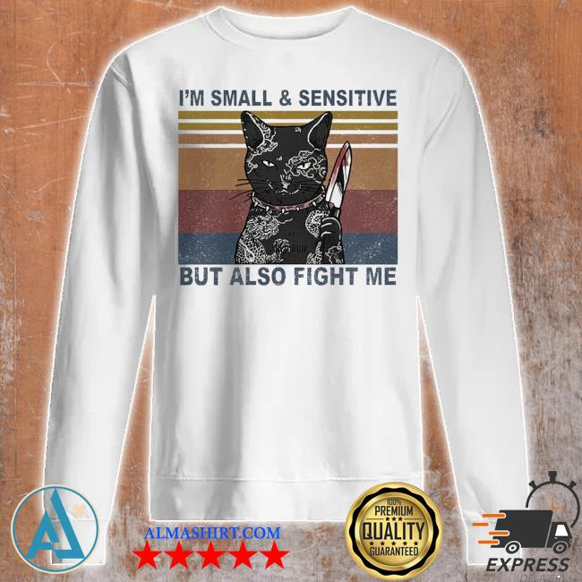 Funny black cat yakuza I'm small and sensitive but also fight me s Unisex sweatshirt