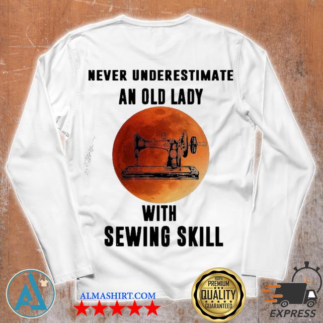 Funny vintage never underestimate an old lady with sewing skill s Unisex longsleeve