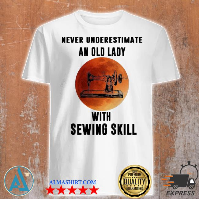 Funny vintage never underestimate an old lady with sewing skill shirt