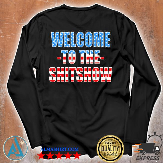 Funny welcome to the shitshow usa flag us show design new 2021 s Unisex longsleeve