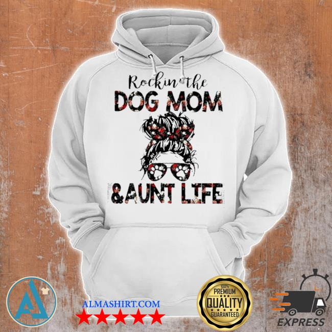 Girl rockin' the dog mom and aunt life s Unisex Hoodie