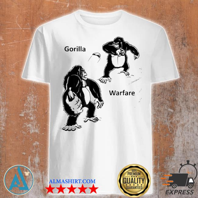 Gorilla warfare shirt