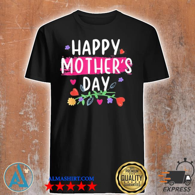 Happy mother's day new 2021 shirt