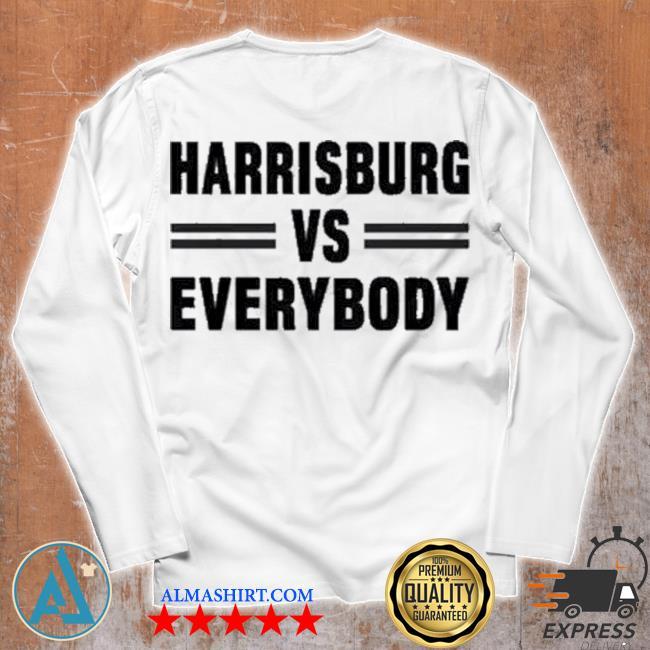 Harrisburg vs everybody s Unisex longsleeve