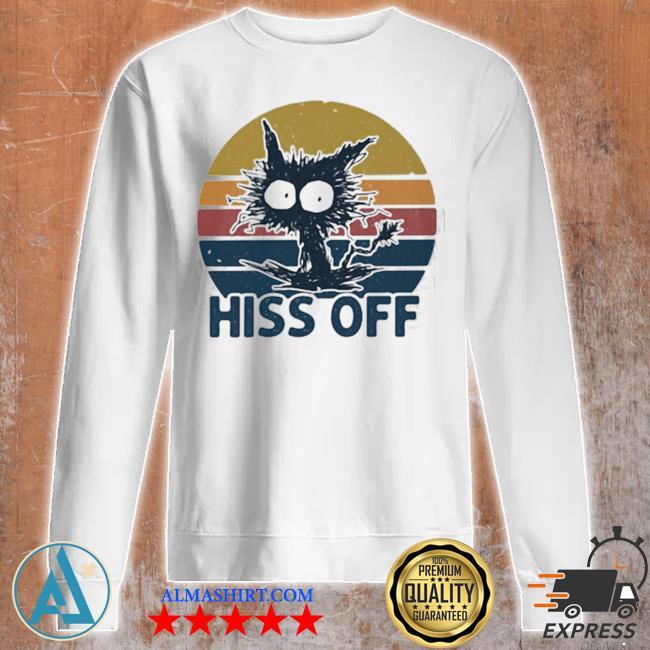 Hiss off cat vintage new 2021 s Unisex sweatshirt