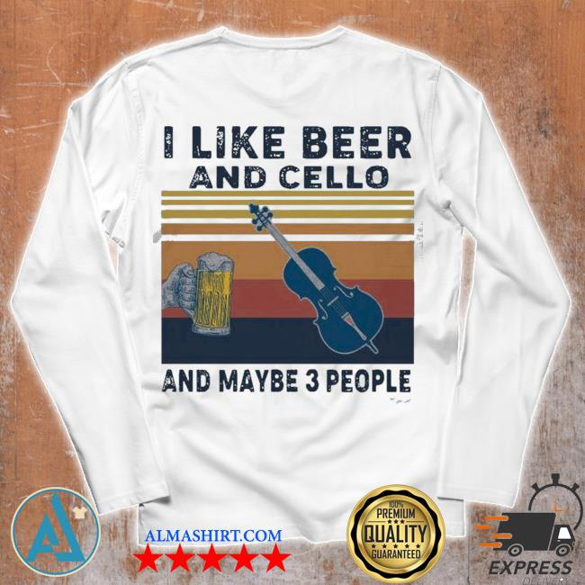 I like beer and cello and maybe 3 people 2021 vintage s Unisex longsleeve