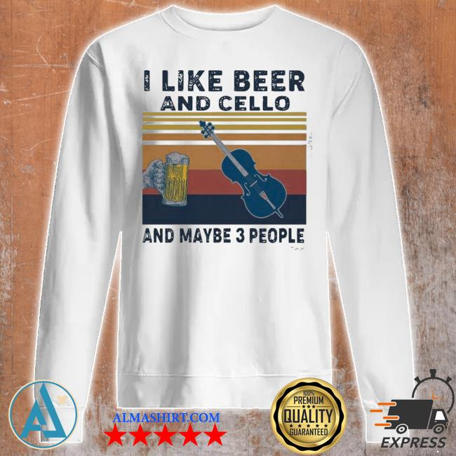 I like beer and cello and maybe 3 people 2021 vintage s Unisex sweatshirt