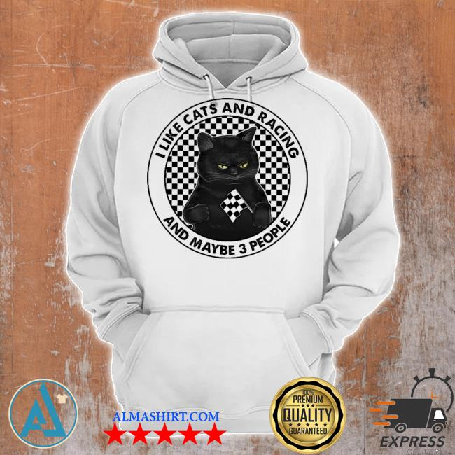 I like cats and racing and maybe 3 people s Unisex Hoodie