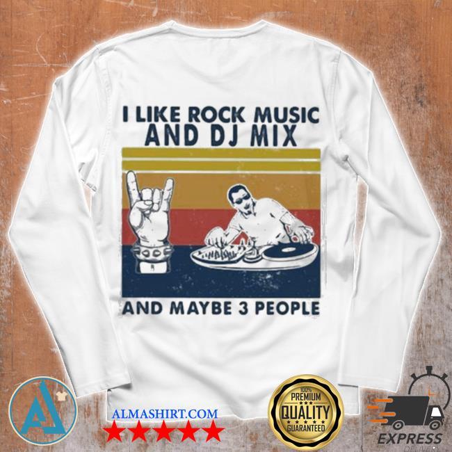 I like rock music and dj mix and maybe 3 people vintage s Unisex longsleeve