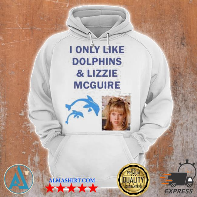I only like dolphins and lizzie mcguire s Unisex Hoodie