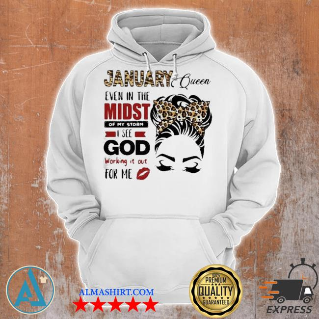 January queen even in the midst of my storm I see god working it out for me lepoard s Unisex Hoodie