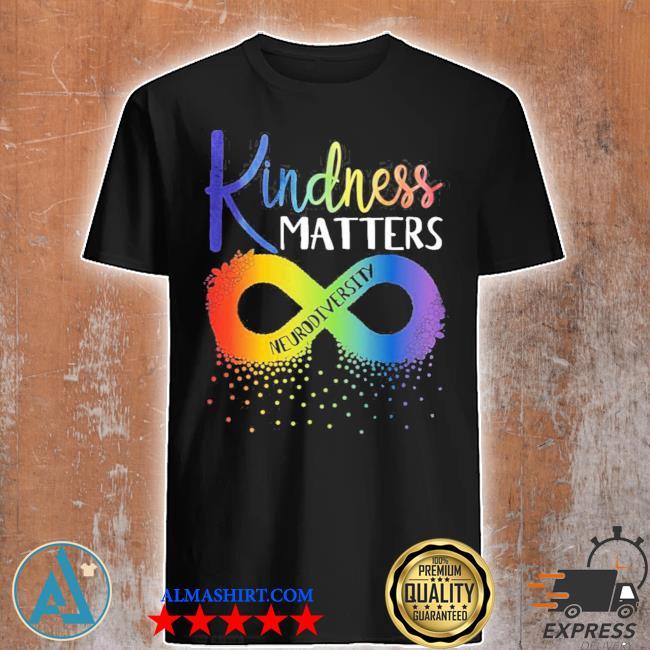 Kindness matters neurodiversity rainbow infinity flower autism awareness new 2021 shirt