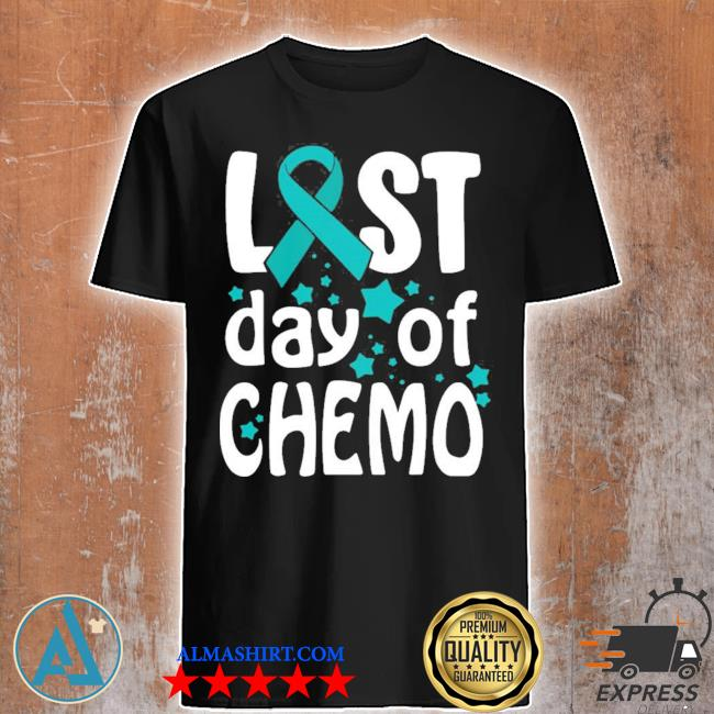 Last day of chemo ovarian cancer awareness new 2021 shirt