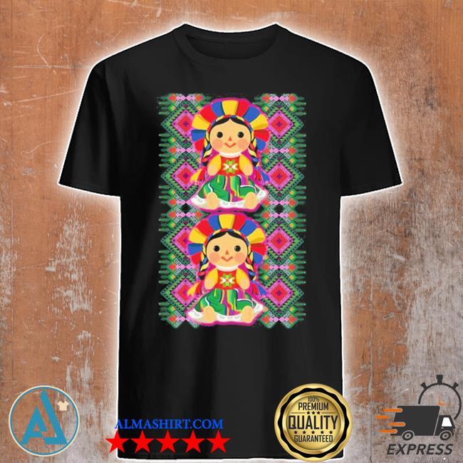 Mexican doll maria mazahua lele tenangos Mexico NEW 2021 shirt