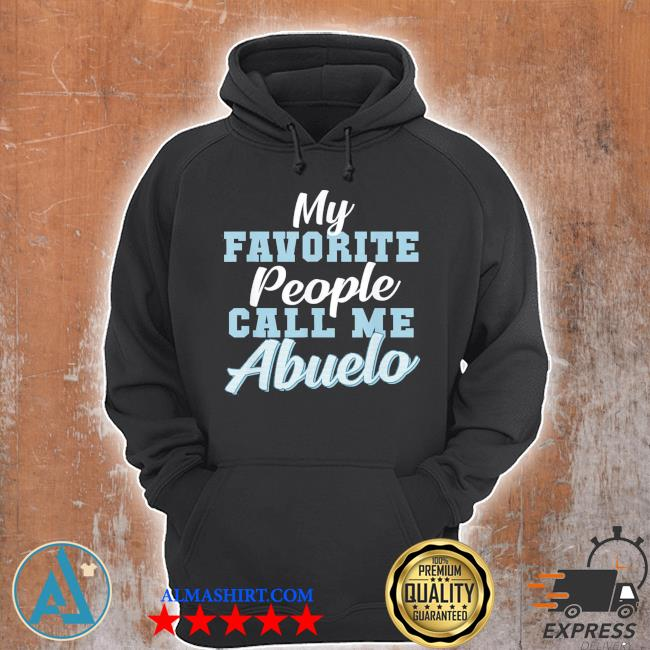 My favorite peple call me abuelo father's day classic s Unisex Hoodie