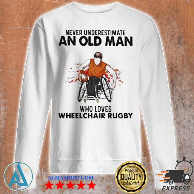 Never underestimate an old man who loves wheelchair rugby watercolor new 2021 s Unisex sweatshirt