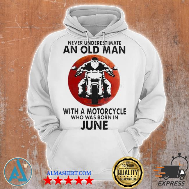 Never underestimate an old man with a motorcycle who was born in june blood moon s Unisex Hoodie
