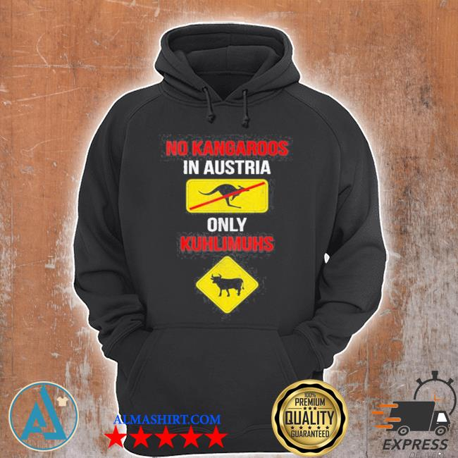 No kangaroos only kuhlimuhs in Austria and s Unisex Hoodie