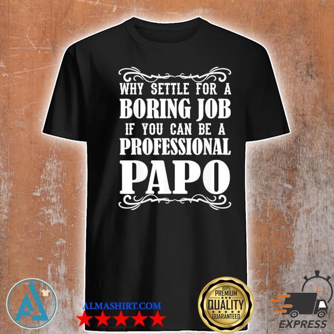 Papo grandpa boring grand shirt