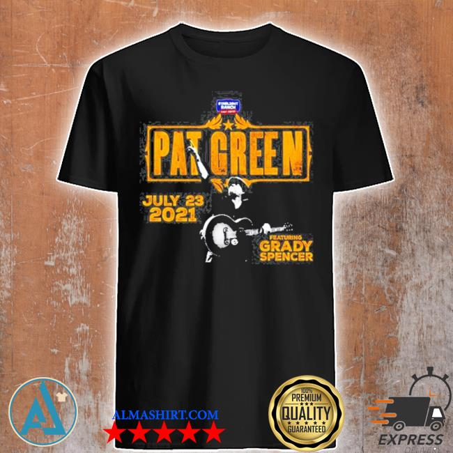 Pat green live at starlight ranch featuring grady spencer shirt